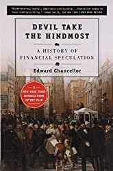 Devil Take the Hindmost: A History of Financial Speculation by Edward Chancellor (2000-06-01)