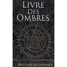 Livre des Ombres: Magie Blanche , Rouge et Noire