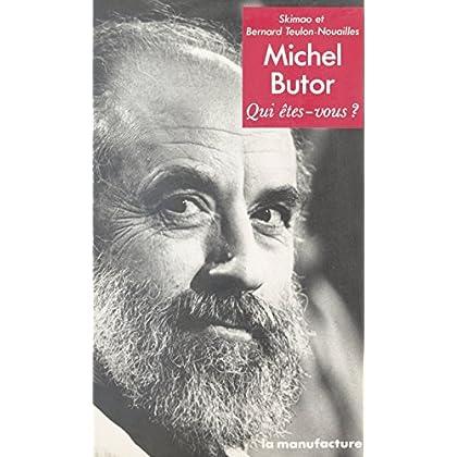 Michel Butor : Qui êtes-vous ? (Qui êtes-vous?)