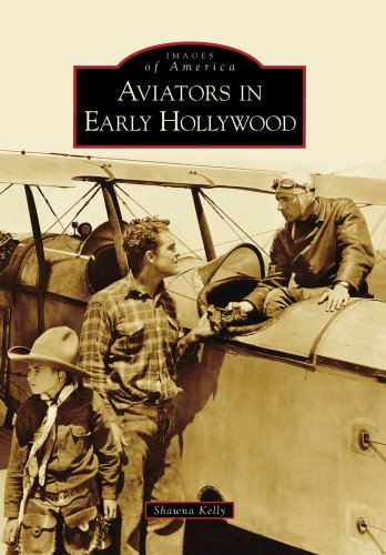 Aviators in Early Hollywood (Images of America)