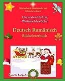 Wörterbuch rumänisch: mit Bildwörterbuch: Kinderbuch Deutsch-Rumänisch (zweisprachig/bilingual), Rumänisch deutsch wörterbuch, Weihnachten kinder (Bilinguale bücher rumänisch deutsch)