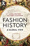 Fashion History: A Global View (Dress, Body, Culture)