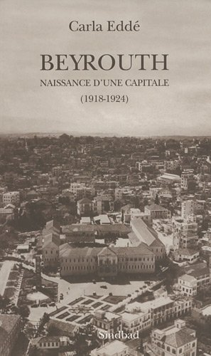 Beyrouth : naissance d'une capitale : 1918-1924