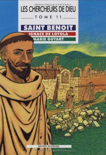 Les Chercheurs de Dieu, tome 11 : Saint Benoît - Ignace de Loyola - Marie Guyart