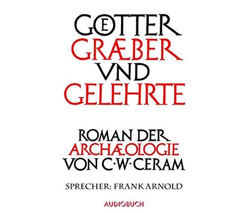 Download Götter, Gräber und Gelehrte - ungekürzt auf 12 CDs in der Klappbox mit Booklet und 900 Min.
