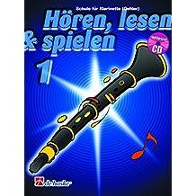 Hören, lesen & spielen: Schule für Klarinette (Oehler), Bd.1, inkl. [CD]