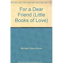 For a Dear Friend (Little Books of Love)