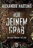 Vor deinem Grab (Ein Jan-Tommen-Thriller) by Alexander Hartung (2014-07-15)