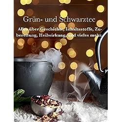 Grün- und Schwarztee: Alles über Geschichte, Inhaltsstoffe, Zubereitung, Heilwirkung und vieles mehr