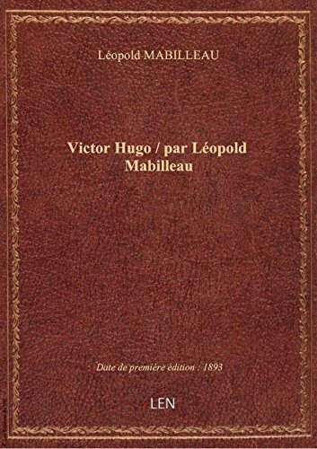 Victor Hugo / parLopoldMabilleau