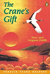 The Crane's Gift: Penguin Young Readers Level 4 (Penguin Young Readers (Graded Readers))