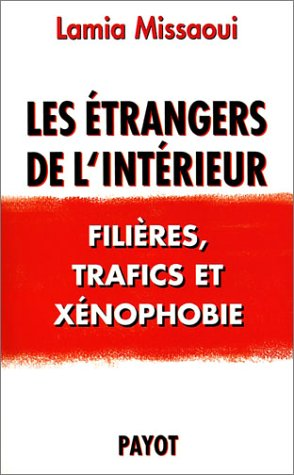 Les étrangers de l'intérieur : Filières, trafics et xénophobie
