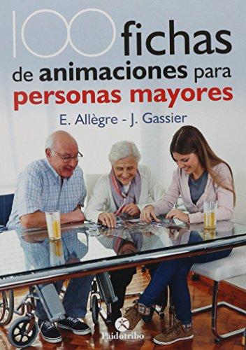 100 fichas de animaciones para personas mayores (Tercera Edad) por Evelyne Allègre