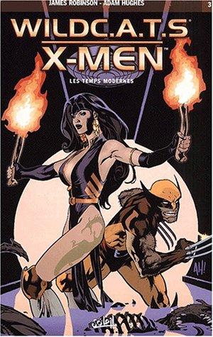 Wildcats X Men, Tome 3 : Les temps moder...