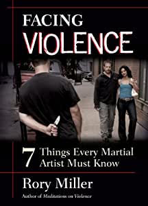 Facing Violence - 7 Things Every Martial Artist Must Know [DVD]