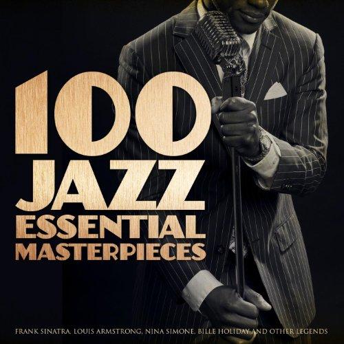 100 Jazz Essential Masterpiece...