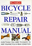 Richards' Bicycle Repair Manual: Everything You Need to Know to Keep Your Bicycle in Peak Condition