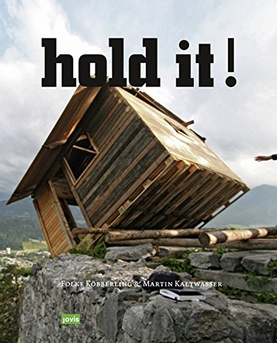 Hold It!: The Art and Architecture of Public Space Bricolage Resistance Resources Aesthetics por Folke Kobberling