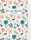 French Ruled Notebook: French Ruled Paper Seyes Grid Graph Paper French Ruling For Handwriting, Calligraphers, Kids, Student, Teacher. 8.5 x 11