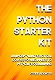 #5: The Python Starter Kit: An In-depth and Practical course for beginners to Python Programming. Including detailed step-by-step guides and practical demonstrations.