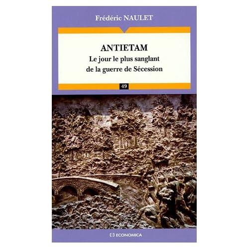 Antietam : Le jour le plus sanglant de la guerre de Sécession