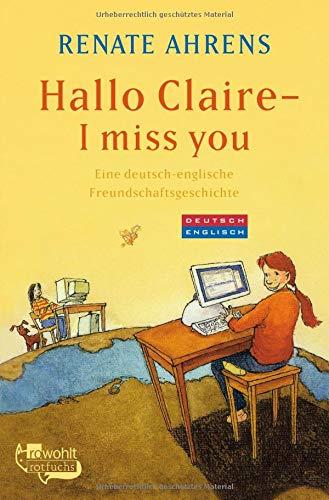 Hallo Claire - I miss you: Eine deutsch-englische Freundschaftsgeschichte (Marie & Claire, Band 1)