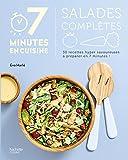 Salades complètes: 30 recettes hyper savoureuses à préparer en 7 minutes...