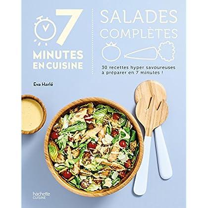 Salades complètes: 30 recettes hyper savoureuses à préparer en 7 minutes