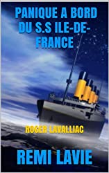 PANIQUE A BORD DU S.S ILE-DE-FRANCE: ROGER LAVALLIAC (French Edition)