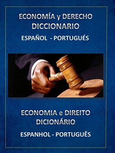ECONOMÍA Y DERECHO DICCIONARIO ESPAÑOL PORTUGUÉS