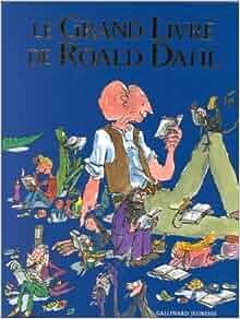 Amazon.fr - Le grand livre de Roald Dahl - Roald Dahl - Livres
