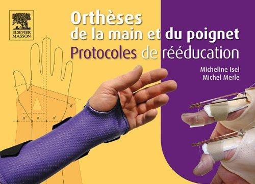 Orthèses de la main et du poignet - Protocoles de rééducation
