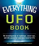 The Everything UFO Book: An investigation of sightings, cover-ups, and the quest for extraterrestial life (Everything Series)