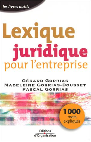 Lexique juridique pour l'entreprise : 1000 mots expliqués