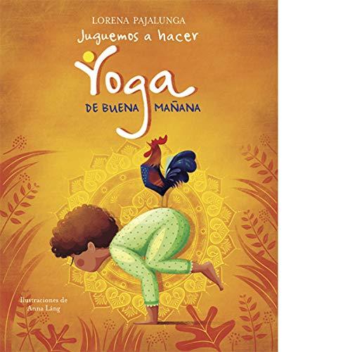 JUGUEMOS A HACER YOGA DE BUENA MAÑANA (VVKIDS) (VVkids Juego A relajarme) por Lorena Pajalunga