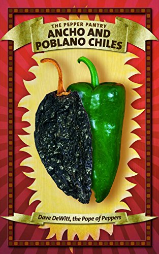 Ancho and Poblano Chiles (Pepper Pantry) por Dave Dewitt