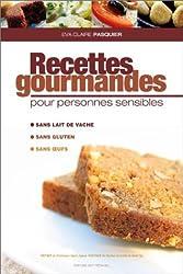 Recettes gourmandes pour personnes sensibles (sans gluten, sans oeufs, sans lait)