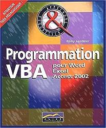 Programmation VBA pour Word, Excel et Access 2002