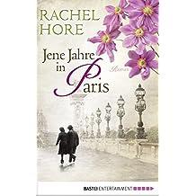 Jene Jahre in Paris (German Edition)