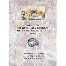 Vida y obra del geólogo y geógrafo Juan Manuel Carandell Pericay (1983-1937)