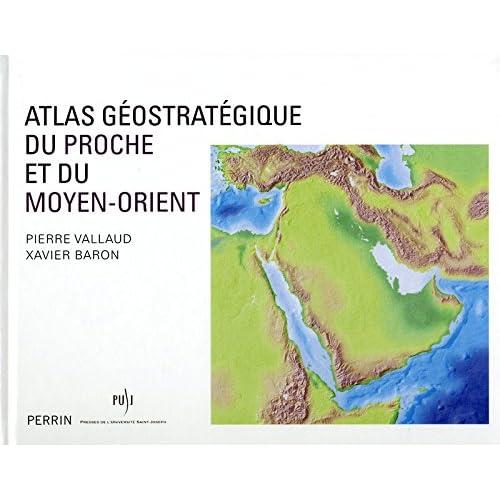 Atlas géostratégique du Proche et du Moyen-Orient