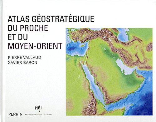 Atlas géostratégique du Proche et du Moyen-Orient par Vallaud Pierre