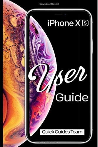 iPhone XS User Guide: The Essential Manual  How To Set Up And Start Using Your New iPhone Display Screen Digital Photo