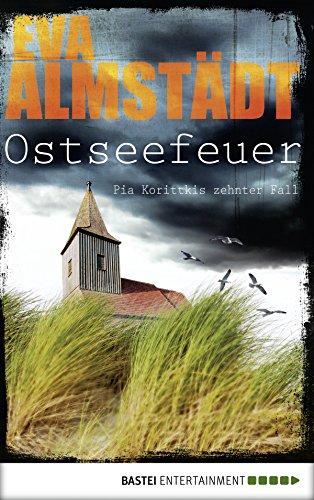 Buchseite und Rezensionen zu 'Ostseefeuer: Pia Korittkis zehnter Fall (Kommissarin Pia Korittki 10)' von Eva Almstädt