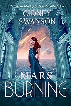 Mars Burning (Saving Mars Series Book 4) by [Swanson, Cidney]