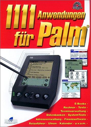 1111 Anwendungen für Palm, 1 CD-ROM E-Books, Datenbanken, Finanzsoftware, Terminverwaltung; Adressverwaltung. Für Windows 95/98/ME/2000