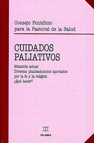 Cuidados paliativos (Documentos MC) por Consejo Pontificio para la Pastoral de la Salud