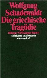 Tübinger Vorlesungen Band 4. Die griechische Tragödie: Aischylos. Sophokles. Euripides (suhrkamp taschenbuch wissenschaft)