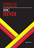 Complete Course Hindi: ISC Class 11 & 12