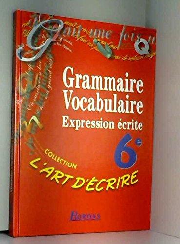 6e. Grammaire, vocabulaire, expression écrite